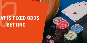 What Is Fixed-Odds Betting: Beginner's Guide