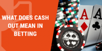 What Does Cash Out Mean in Betting